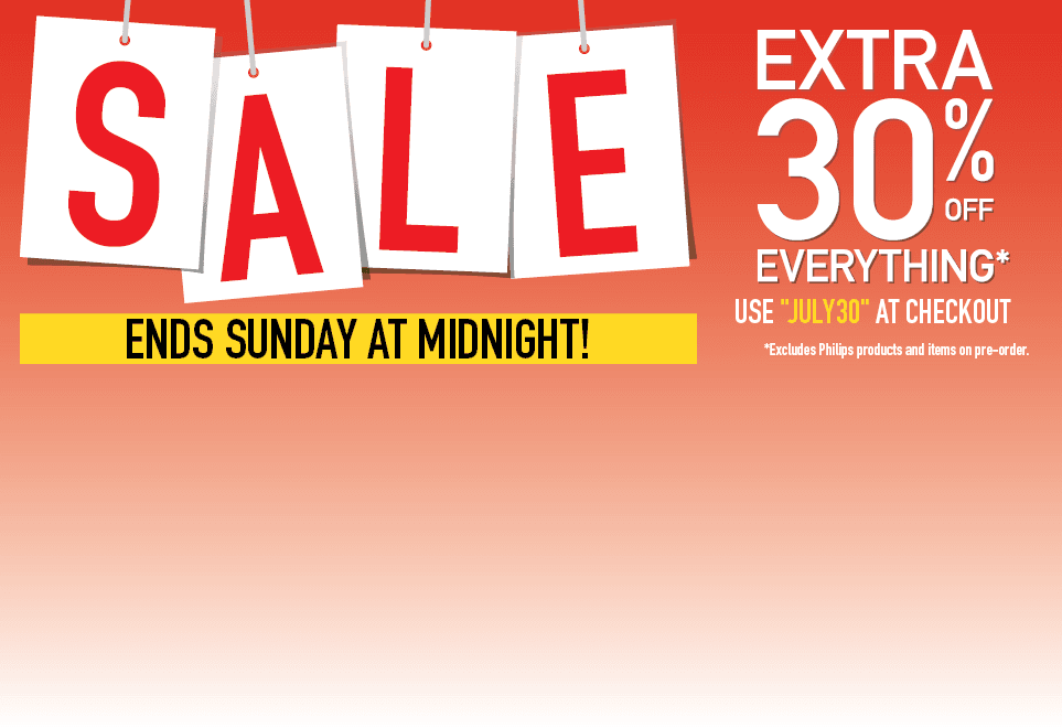 Extra 30% Off Everything! Excludes Philips Products and items on pre-order. Use JULY30 at Checkout
