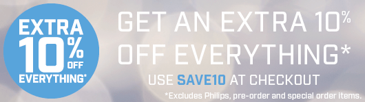 Get an extra 10% off everything!* Use SAVE10 at checkout. *Excludes Philips, pre-order and special order items