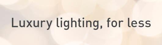 Luxury lighting, for less