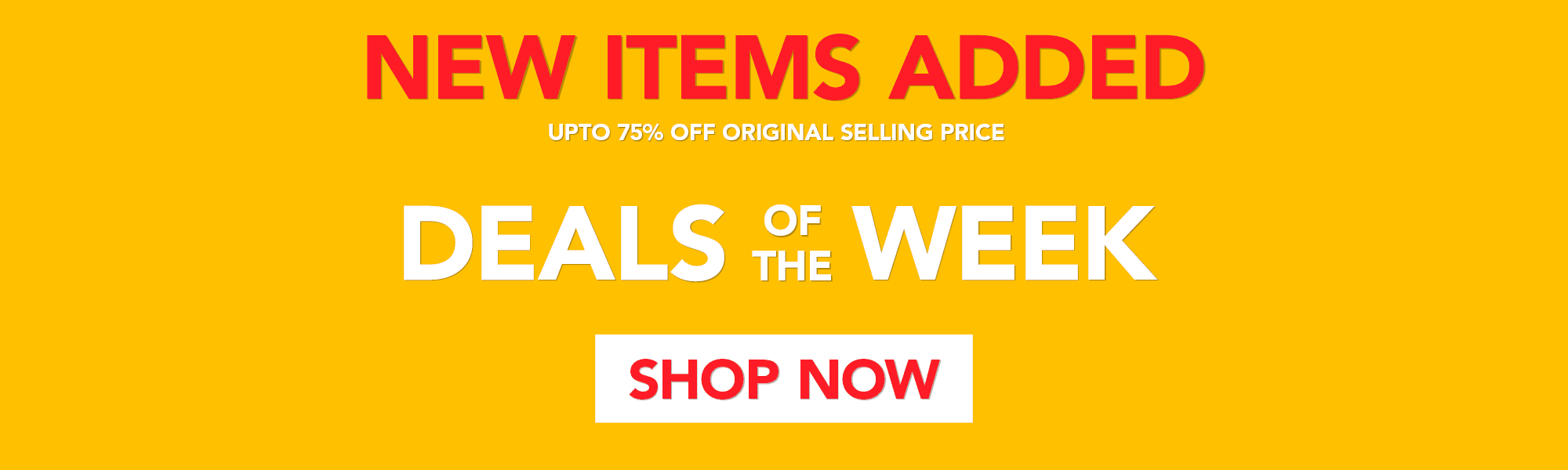 Deals of the Week - Upto 75% off Original Selling Price