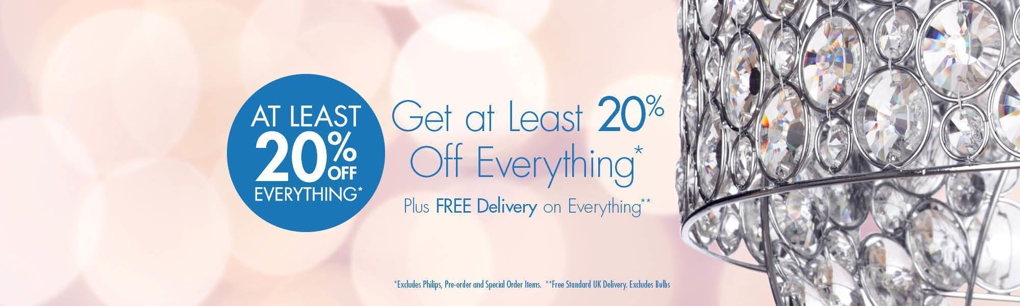Get at Least 20% off Everything* Excludes Philips, Pre-order and Special Order Items.