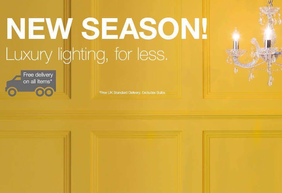 NEW SEASON! - Luxury lighting, for less.
