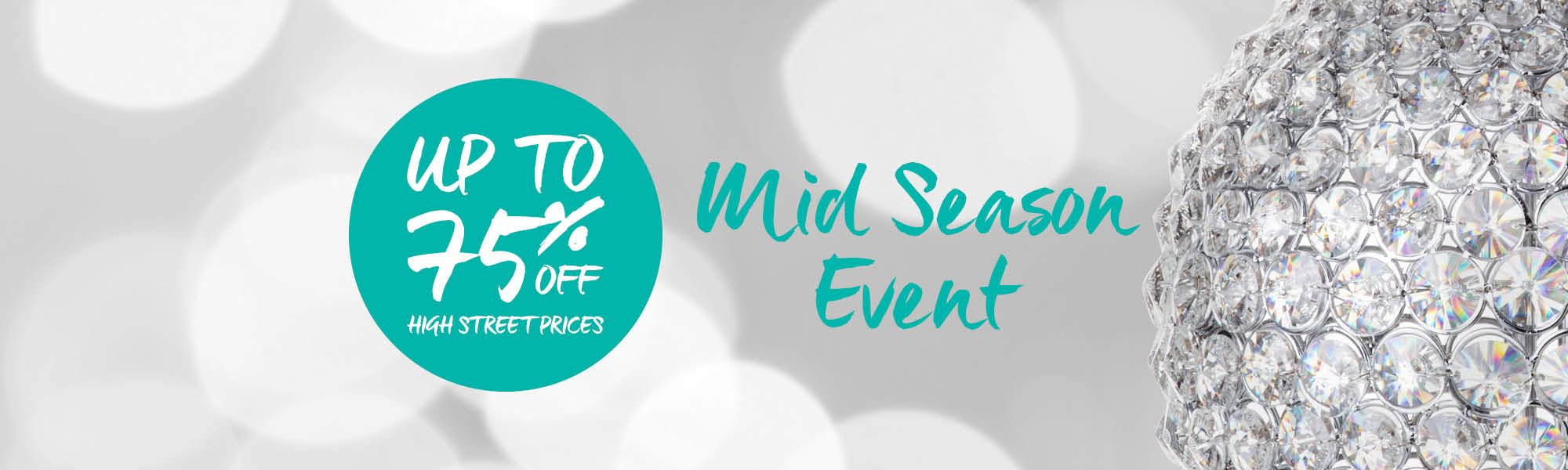 Mid Season Event - Save up to 75% off High Street Pirces