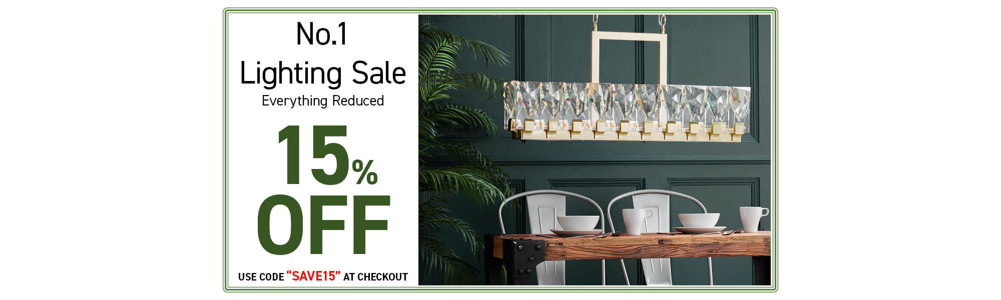 Number 1 Lighting Sale. Get 15% Off Everything. With Fast & Free Delivery