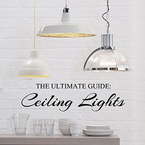 The Ultimate Guide to Ceiling Lights