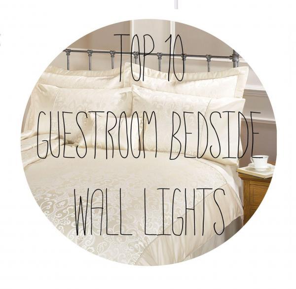 Top 10 Guest Room Bedside Wall Lights
