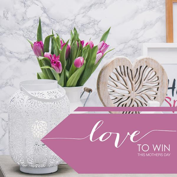 Love to win with our Mothers Day Lighting Competition