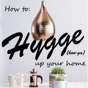 What's Hygge and how can you get it?