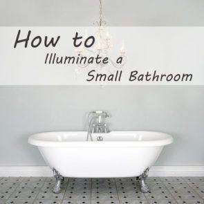 How to Illuminate a Small Bathroom with Some Easy Bathroom Lighting Tips