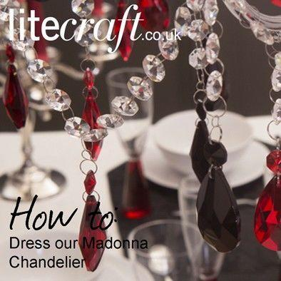 How to : Dress our Madonna Chandelier