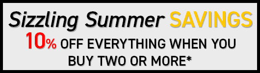 Sizzling Summer SAVINGS 10% OFF EVERYTHING WHEN YOU BUY TWO OR MORE*