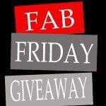 Fab Friday Giveaway … COMPETITION NOW CLOSED