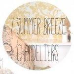 7 Summer Breeze Chandeliers