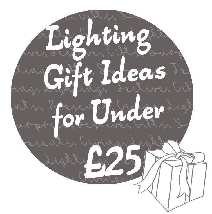 Lighting Gift Ideas for Under £25